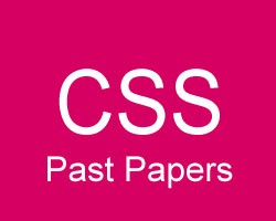 CSS_Past Papers